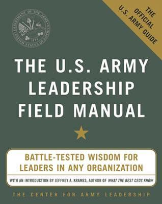 The U.S. Army Leadership Field Manual by U.S. Department of the Army