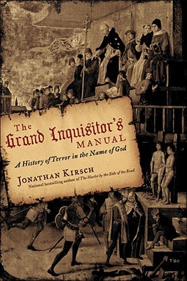 The Grand Inquisitor's Manual by Jonathan Kirsch