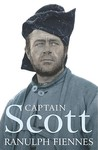 Captain Scott by Ranulph Fiennes