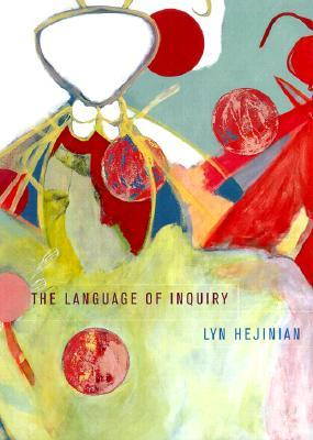 The Language of Inquiry by Lyn Hejinian