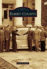 Elbert County, Georgia (Images of America Series)