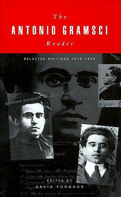 The Antonio Gramsci Reader by Antonio Gramsci
