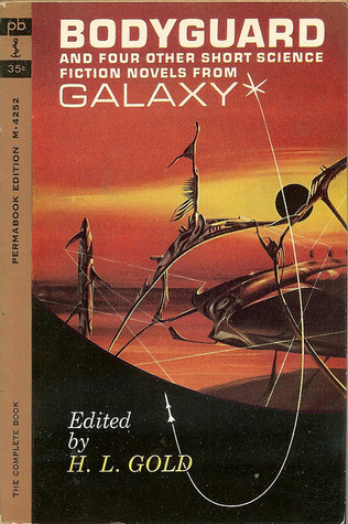 Bodyguard and Four Other Short Science Fiction Novels from Galaxy
