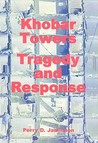 Khobar Towers: Tragedy and Response: Tragedy and Response