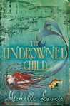 The Undrowned Child (The Undrowned Child, #1)
