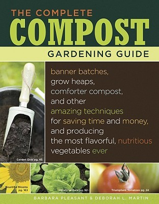 The Complete Compost Gardening Guide by Barbara Pleasant