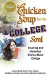 Chicken Soup for the College Soul: Inspiring and Humorous Stories About College