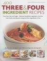 400 Three And Four Ingredient Recipes by Joanna Farrow