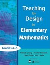 Teaching by Design in Elementary Mathematics, Grades 4 5