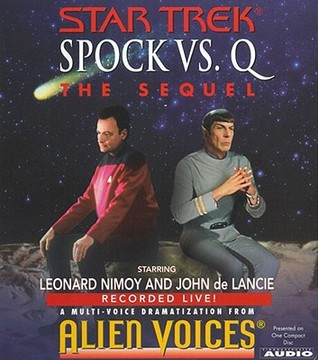 Spock Vs Q: The Sequel (Star Trek) (Spock Vs. Q, #2)