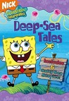 SpongeBob SquarePants Deep-Sea Tales: 6 Salty Sea Stories