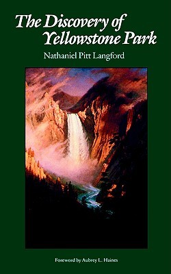 The Discovery of Yellowstone Park by Nathaniel Pitt Langford