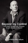 Beyond My Control by Stuart Ross McCallum