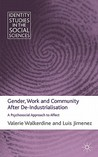 Gender, Work and Community After De-Industrialisation: A Psychosocial Approach to Affect