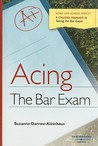 Acing the Bar Exam: A Checklist Approach to Taking the Bar Exam (Acing Law School)