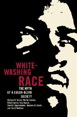 Whitewashing Race: The Myth of a Color-Blind Society