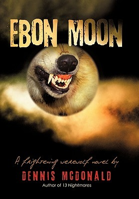 Ebon Moon by Dennis McDonald