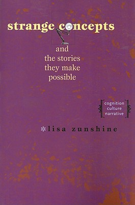 Strange Concepts and the Stories They Make Possible by Lisa Zunshine