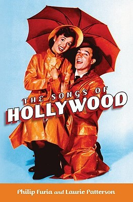 The Songs of Hollywood by Philip Furia