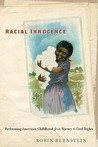 Racial Innocence by Robin Bernstein