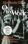 Out to Work: A History of Wage-Earning Women in the United States, 20th Anniversary Edition