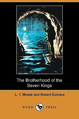 The Brotherhood of the Seven Kings by L.T. Meade