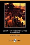 Jewish Fairy Tales and Legends (Illustrated Edition) (Dodo Press)