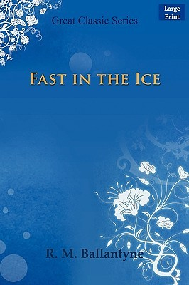 Fast in the Ice by R.M. Ballantyne