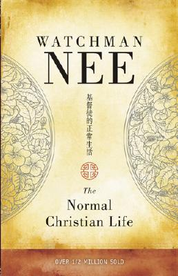 The Normal Christian Life by Watchman Nee