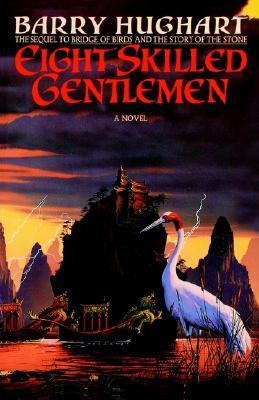 Eight Skilled Gentlemen by Barry Hughart