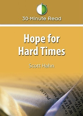 Hope for Hard Times by Scott Hahn
