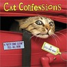"Cat Confessions: A ""Kitty Come Clean"" Tell-All Book"