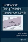 Handbook of Fitting Statistical Distributions with R [With CDROM]