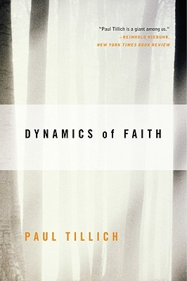 Dynamics of Faith by Paul Tillich