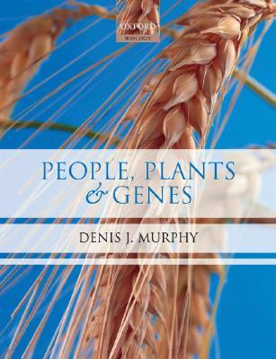 People, Plants and Genes by Denis Murphy