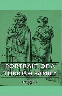 Portrait of a Turkish Family by Irfan Orga