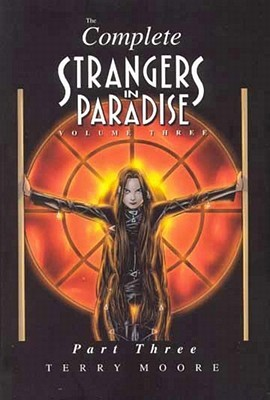 The Complete Strangers In Paradise, Volume 3, Part 3