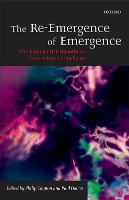 The Re-Emergence of Emergence by Philip Clayton