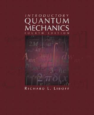 Introductory Quantum Mechanics by Richard L. Liboff