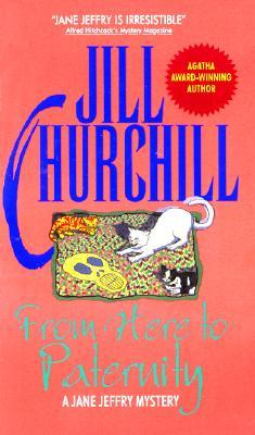 From Here to Paternity by Jill Churchill