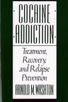 Cocaine Addiction: Treatment, Recovery, and Relapse Prevention
