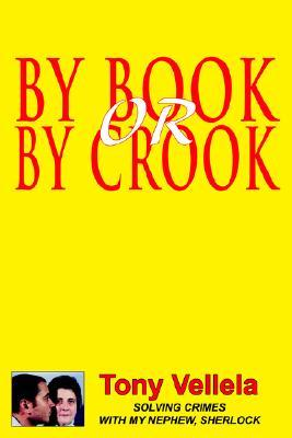 By Book or by Crook: Solving Crimes with My Nephew, Sherlock