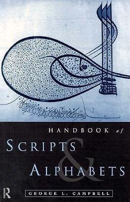 The Routledge Handbook of Scripts and Alphabets by George Campbell