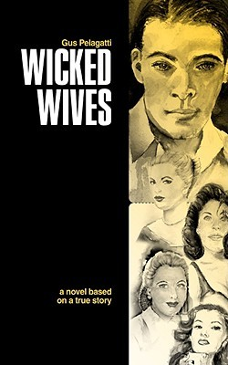 The Wicked Wives by Gus Pelagatti