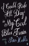 I Could Ride All Day In My Cool Blue Train