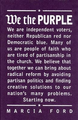 We the Purple: Faith, Politics, and the Independent Voter