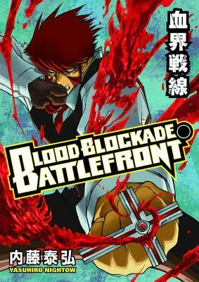 Blood Blockade Battlefront Volume 1 by Yasuhiro Nightow