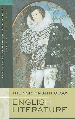 The Norton Anthology of English Literature, Vol. B by M.H. Abrams