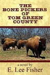 The Bone Pickers of Tom Green County