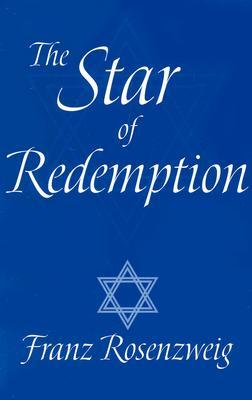 The Star of Redemption by Franz Rosenzweig